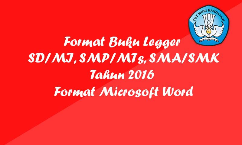 Format Buku Legger SD-MI, SMP-MTs, SMA-SMK Tahun 2016 Format Microsoft Word