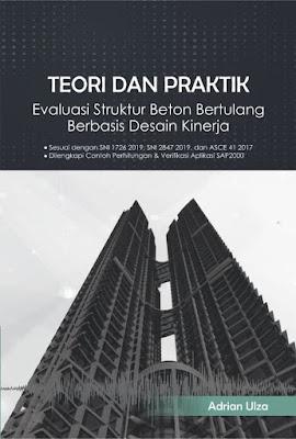 Buku Teori Dan Praktik Evaluasi Struktur Beton Bertulang Berbasis Desain Kinerja