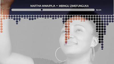 AUDIO   Martha Mwaipaja - Mbingu Zimefunguka   Mp3 Download [New Song]