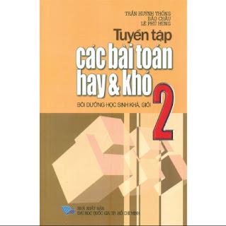 Tuyển Tập Các Bài Toán Hay Và Khó 2 - Bồi Dưỡng Học Sinh Khá, Giỏi ebook PDF-EPUB-AWZ3-PRC-MOBI