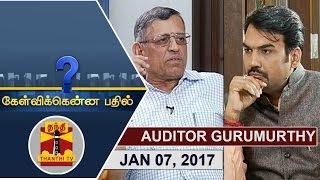 Kelvikkenna Bathil 07-01-2017 Exclusive Interview with Auditor S.Gurumurthy | Thanthi Tv
