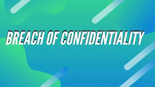 BREACH OF CONFIDENTIALITY