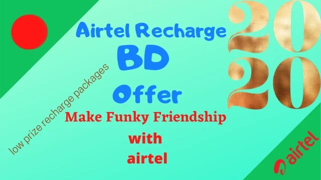 Airtel Latest Recharge Offer BD 2020