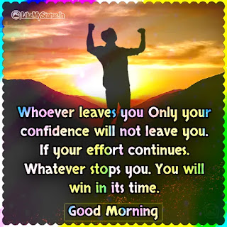 Motivational good morning whatsapp status