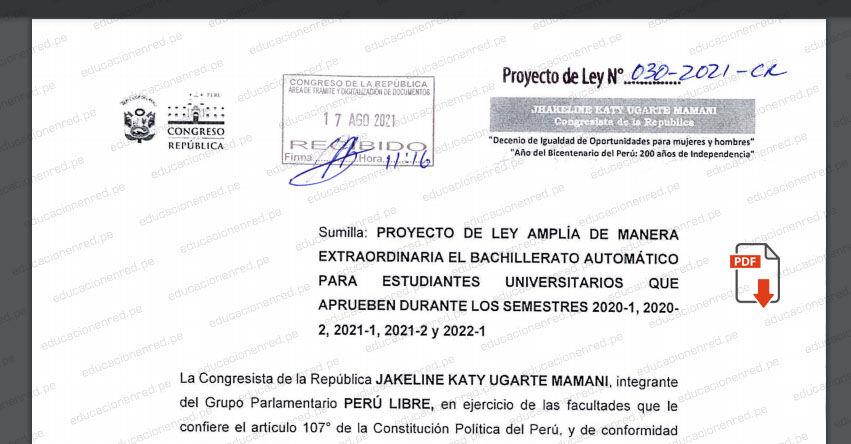 PROYECTO DE LEY N° 00030/2021-CR.- Ley que amplía de manera extraordinaria el bachillerato automático para estudiantes universitarios que aprueben durante los semestres 2020-1, 2020-2, 2021-1, 2021-2 y 2022-1 (.PDF) www.congreso.gob.pe