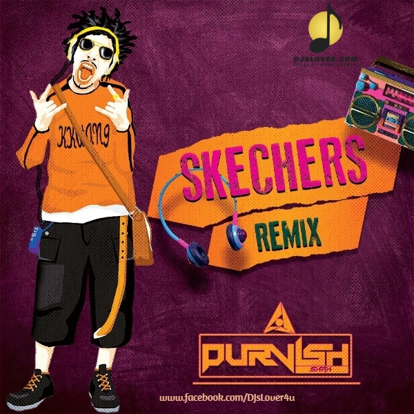 Skechers Remix DJ Purvish