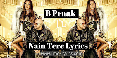 nain-tere-lyrics-b-praak