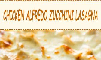 CHICKEN ALFREDO ZUCCHINI LASAGNA
