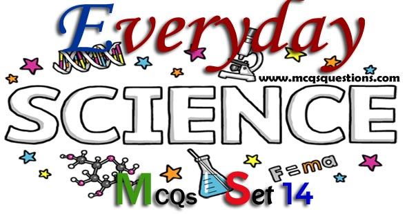 Everyday Science MCQs with Answers Set 14