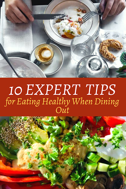 10 Expert Tips for Eating Healthy When Dining Out