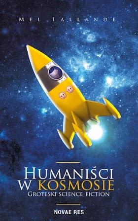 """""""Humaniści w kosmosie"""" - Mel Lallande"""