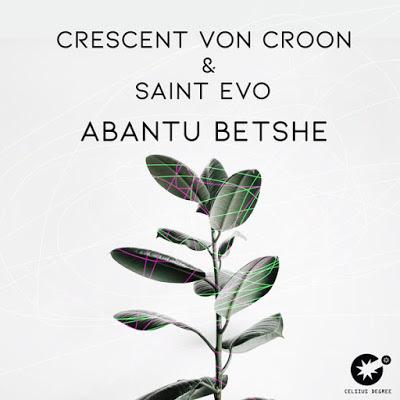Crescent Von Croon, Saint Evo - Abantu Betshe (Original Mix)