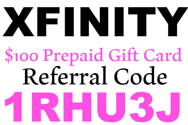 Comcast Xfinity Referral Code for $100 Prepaid Gift Card Xfinity Promotion