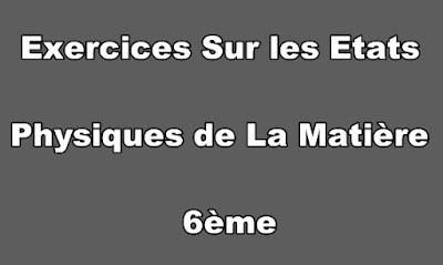 Exercices Sur les Etats Physiques de La Matière 6ème