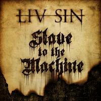 """Το single των Liv Sin """"Slave To The Machine"""""""