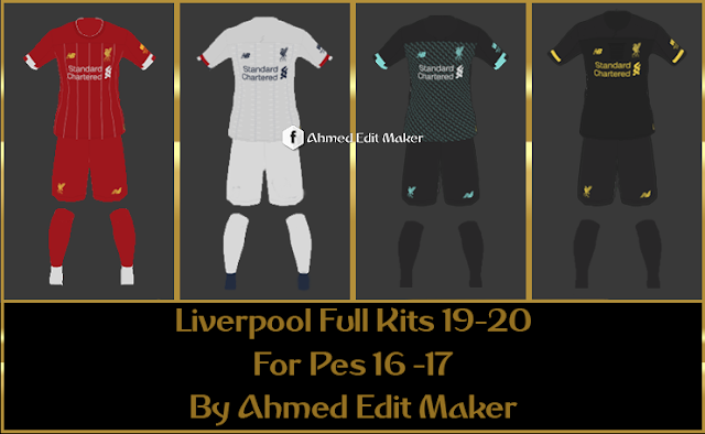 PES 2017 Liverpool Full kits 19-20 By AhmedEditMaker