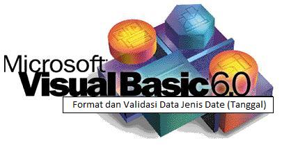 Format dan Validasi Data Date VB6