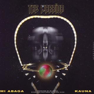 MUSIC: M.I Abaga Ft. Kauna – The Warrior