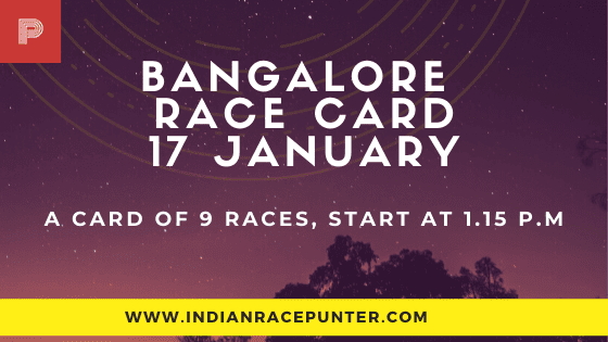 Bangalore Race Card 17 January, India Race Tips by indianracepunter,
