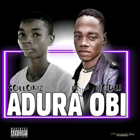 Sollokiz_ft_modej_Adura_Obi>>netloadedng.com.ng