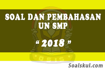 Download Soal dan Pembahasan UNBK SMP 2018