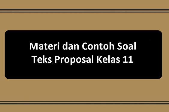 Materi dan Contoh Soal Teks Proposal Kelas 11
