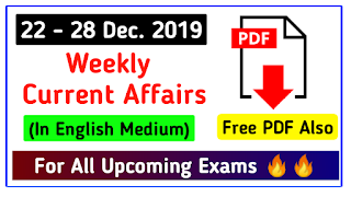 22 - 28 December 2019 Weekly Current Affairs (English)