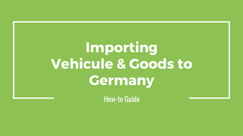 Importing your vehicule and household goods from overseas to Germany