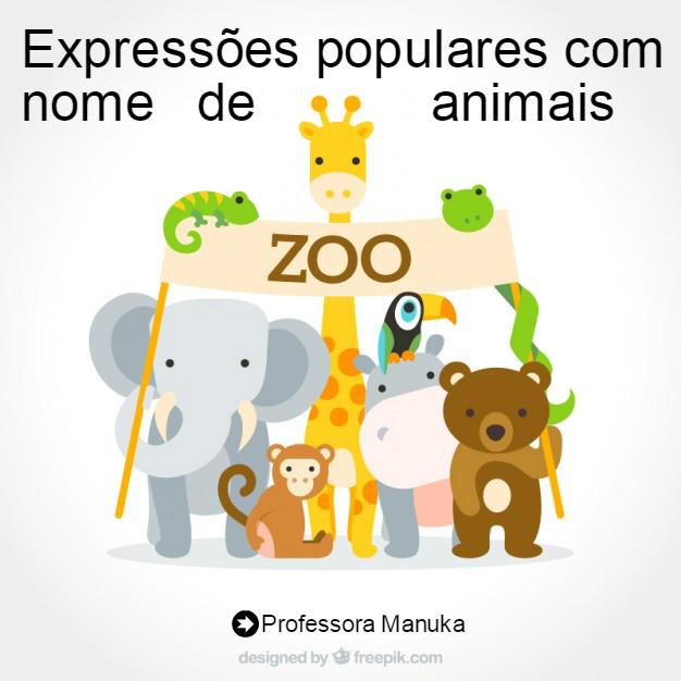 Expressões populares com nome de animais