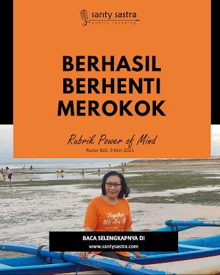 Berhasil berhenti merokok - Radar Bali Jawa Pos - Santy Sastra Public Speaking - Rubrik The Power of Mind