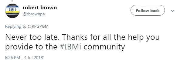 Robert Brown: Thanks for all the help you provide the #IBMi community