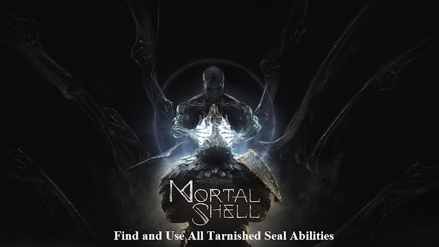Mortal Shell: Find and Use All Tarnished Seal Abilities