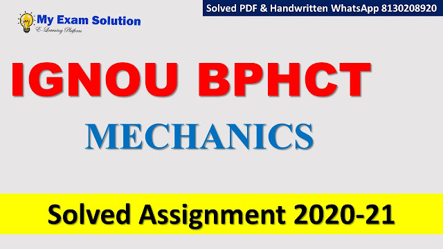 BPHCT 131 MECHANICS Solved Assignment 2020-21