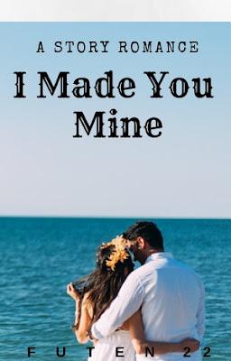 I Made You Mine by Futen22 Pdf