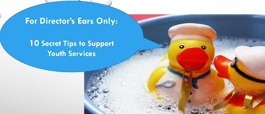 For Director's Ears Only - Supporting Youth Services Webinar