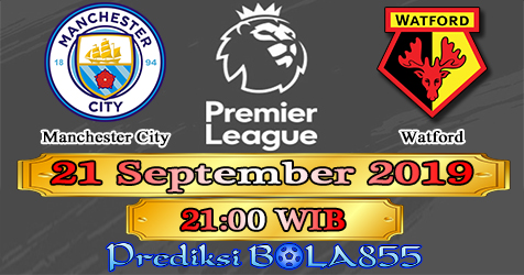 Prediksi Bola855 Manchester City vs Watford 21 September 2019