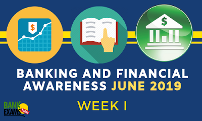 Banking and Financial Awareness June 2019: Week I