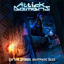 ATTICK DEMONS - Daytime Stories… Nightmare Tales