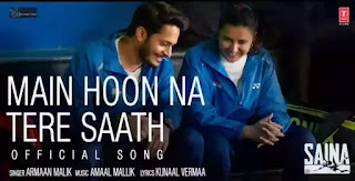 Main Hoon Na Tere Saath Lyrics - Armaan Malik | Saina