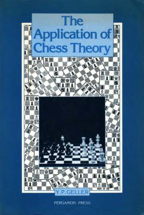 The Application of Chess Theory ebook by Geller (PDF + PGN) The_Application_of_Chess_Theory