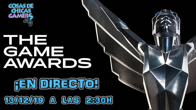 Gala en directo The Game Awards 2019 con Chicas Gamers