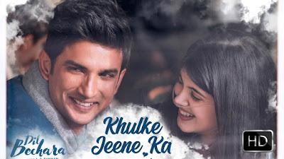 Khulke Jeene Ka Lyrics - Dil Bechara   Sushant Singh Rajput (Remembering)