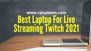 best laptops For Live Streaming Twtich