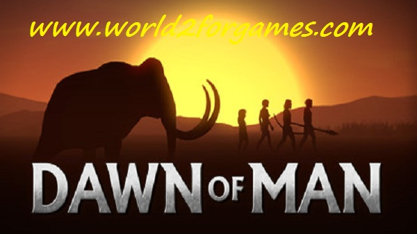Free Download Dawn of Man
