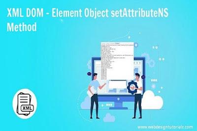XML DOM - Element Object setAttributeNS Method