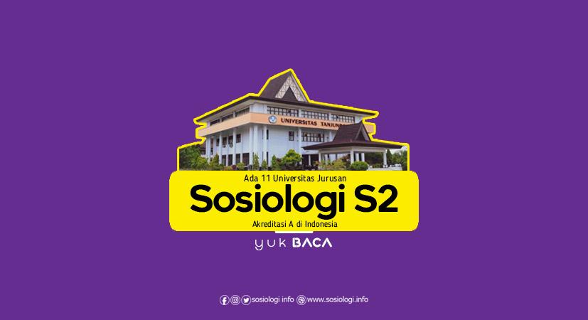 Ada 11 Universitas Jurusan Sosiologi S2 Akreditasi A di Indonesia
