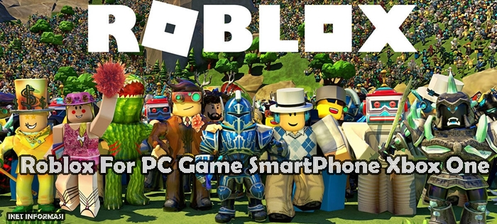 Roblox PC Game SmartPhone Xbox One Roblox sangat sukses, Anda mungkin belum pernah mendengar tentang platform besar ini yang mengguncang dunia game.