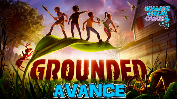 Avance de Grounded