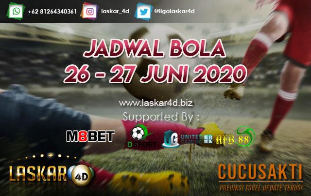 JADWAL BOLA JITU TANGGAL 26 – 27 JUNI 2020