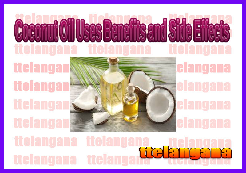 Coconut Oil Uses Benefits and Side Effects